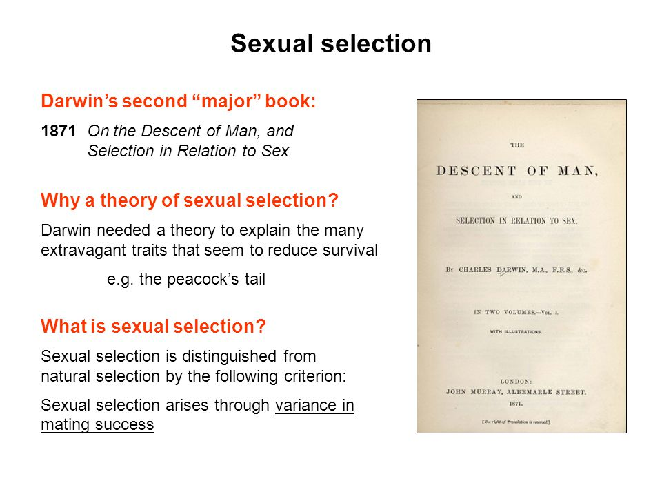 Sexual selection Darwin's second major book: