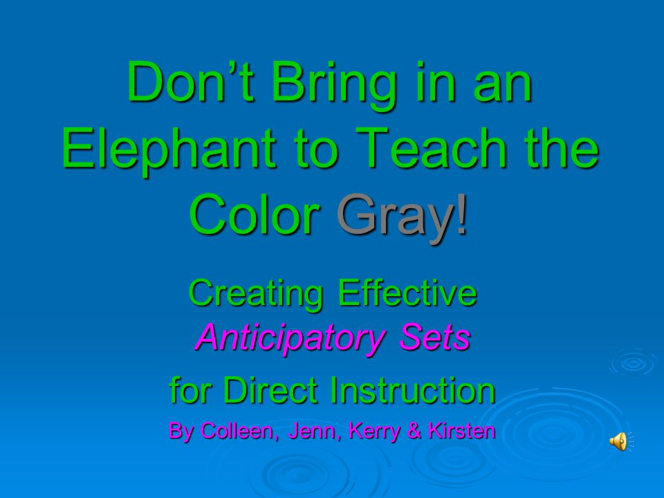 Don't Bring in an Elephant to Teach the Color Gray!