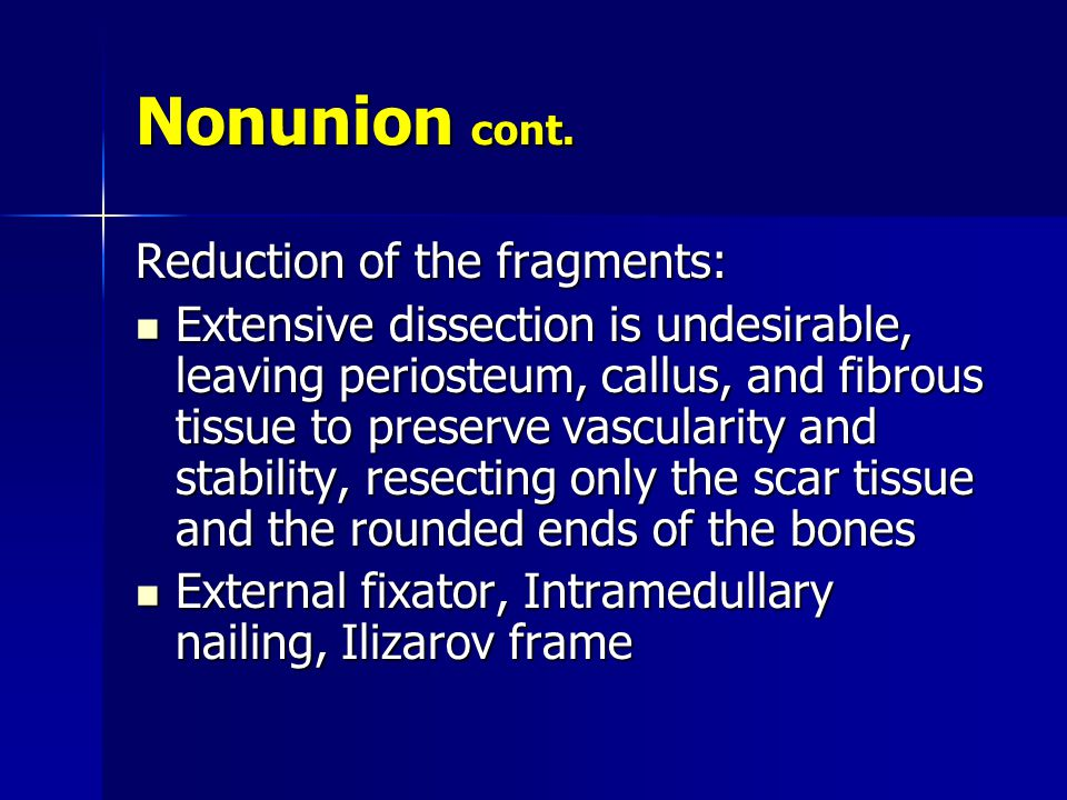 Nonunion cont. Reduction of the fragments: