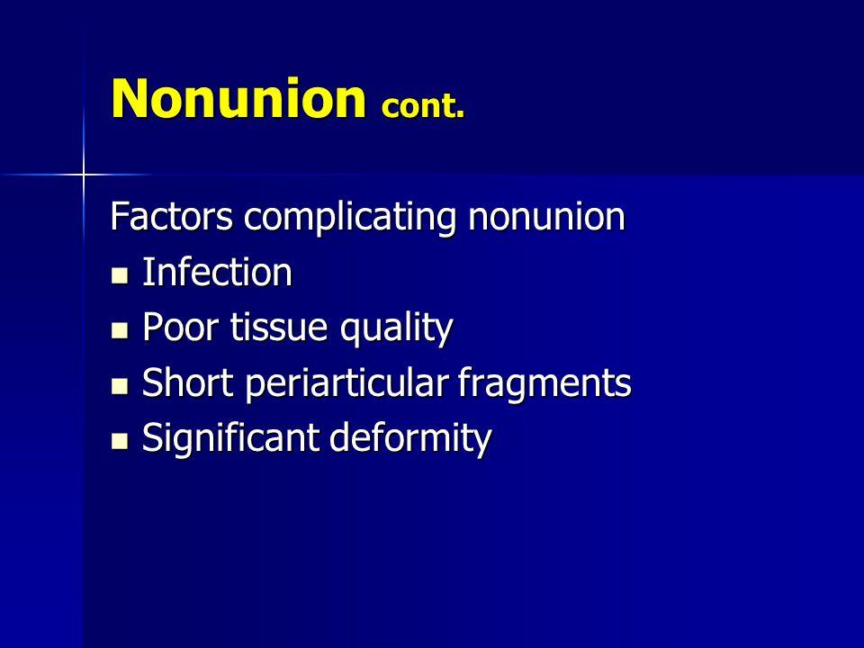 Nonunion cont. Factors complicating nonunion Infection