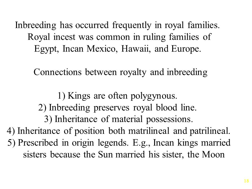Inbreeding has occurred frequently in royal families.