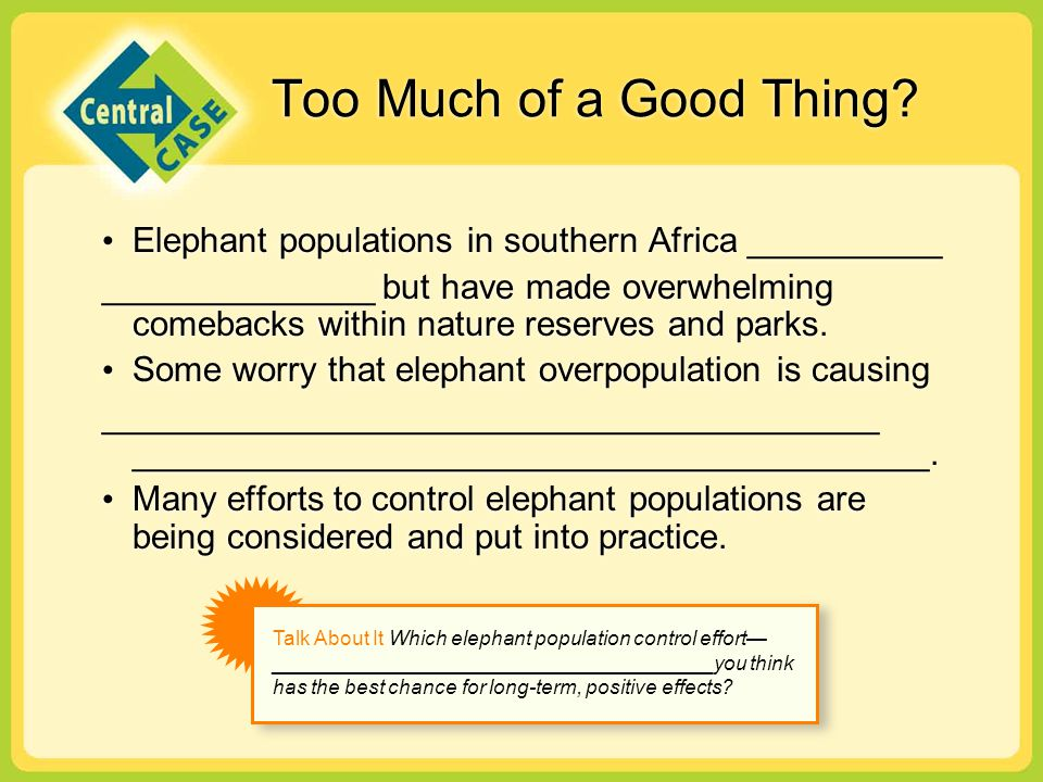 Too Much of a Good Thing Elephant populations in southern Africa __________.