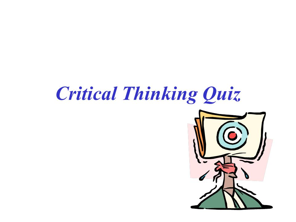 Critical Thinking Quiz