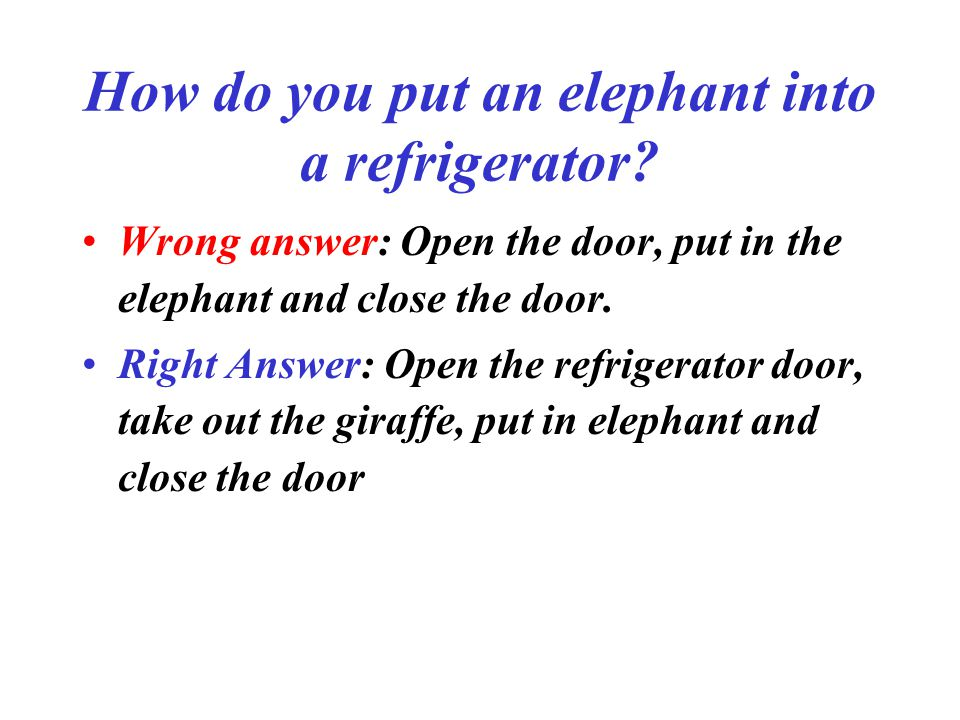 How do you put an elephant into a refrigerator