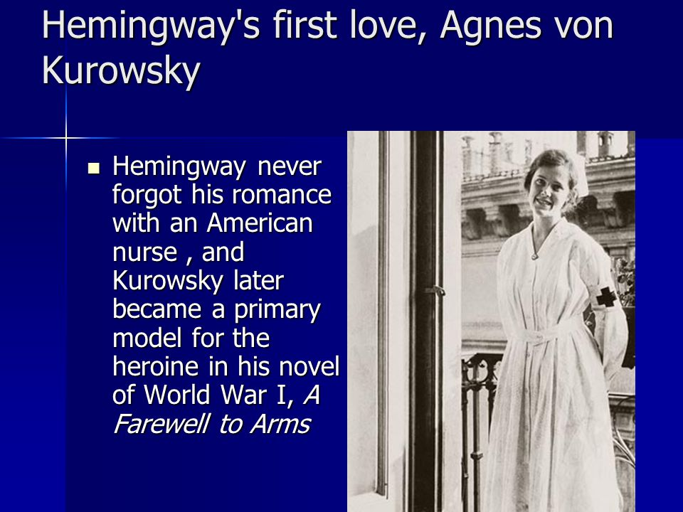 Hemingway s first love, Agnes von Kurowsky