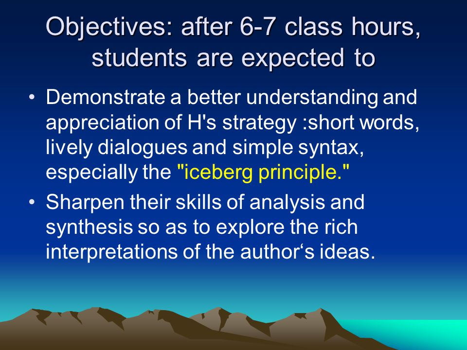 Objectives: after 6-7 class hours, students are expected to