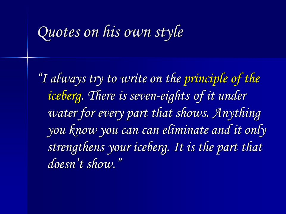 Quotes on his own style