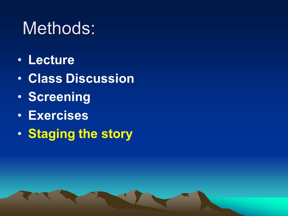 Methods: Lecture Class Discussion Screening Exercises