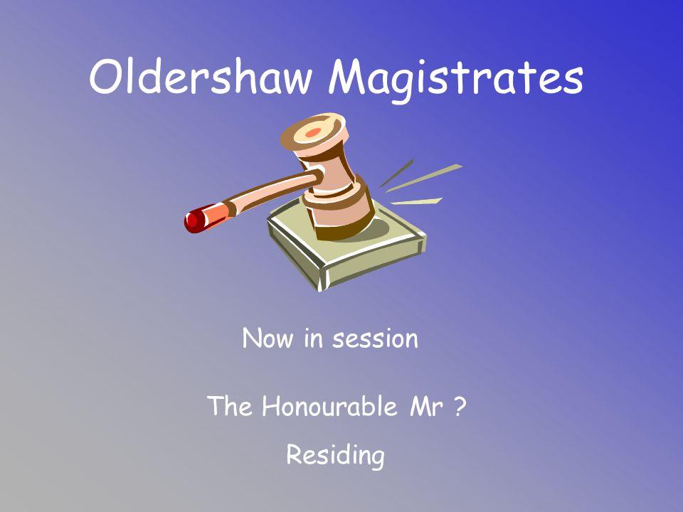 Oldershaw Magistrates