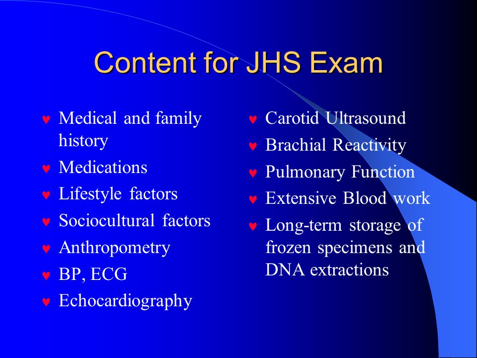 Content for JHS Exam Medical and family history Medications