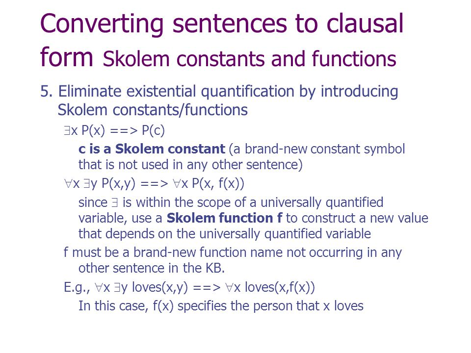 Converting sentences to clausal form Skolem constants and functions