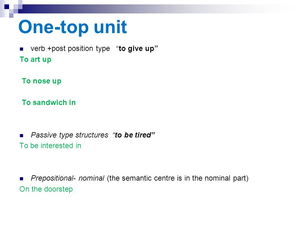 One-top unit verb +post position type to give up To art up