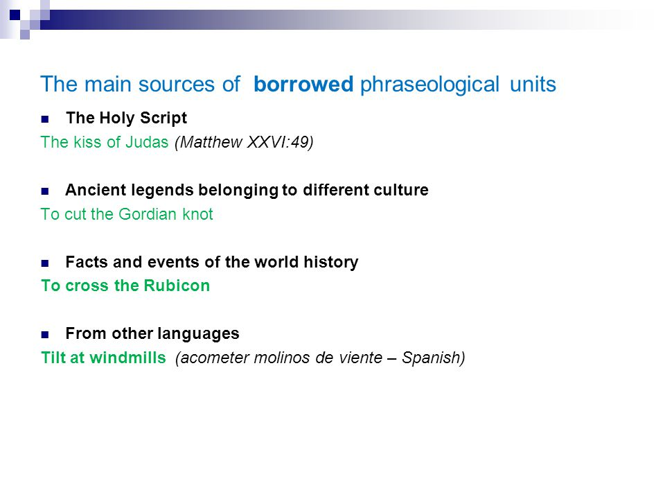 The main sources of borrowed phraseological units