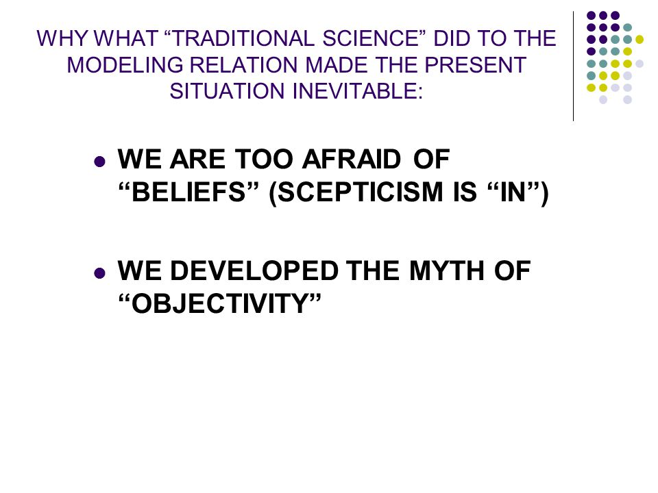 WE ARE TOO AFRAID OF BELIEFS (SCEPTICISM IS IN )