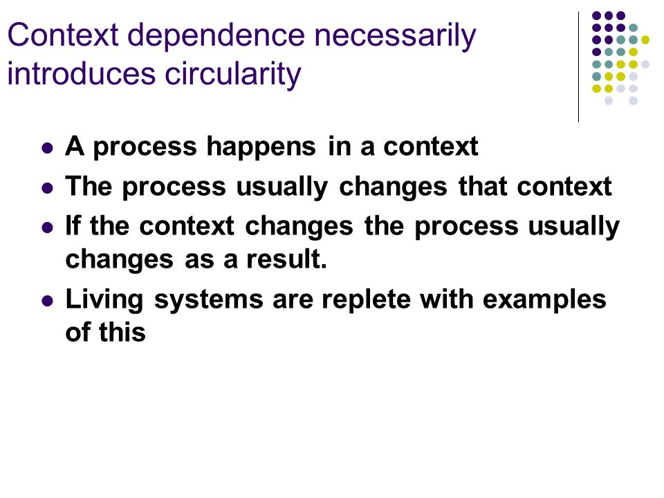 Context dependence necessarily introduces circularity
