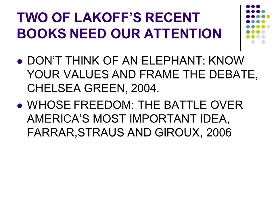 TWO OF LAKOFF'S RECENT BOOKS NEED OUR ATTENTION