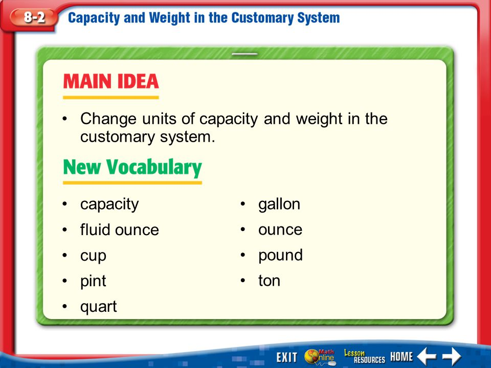 Change units of capacity and weight in the customary system.