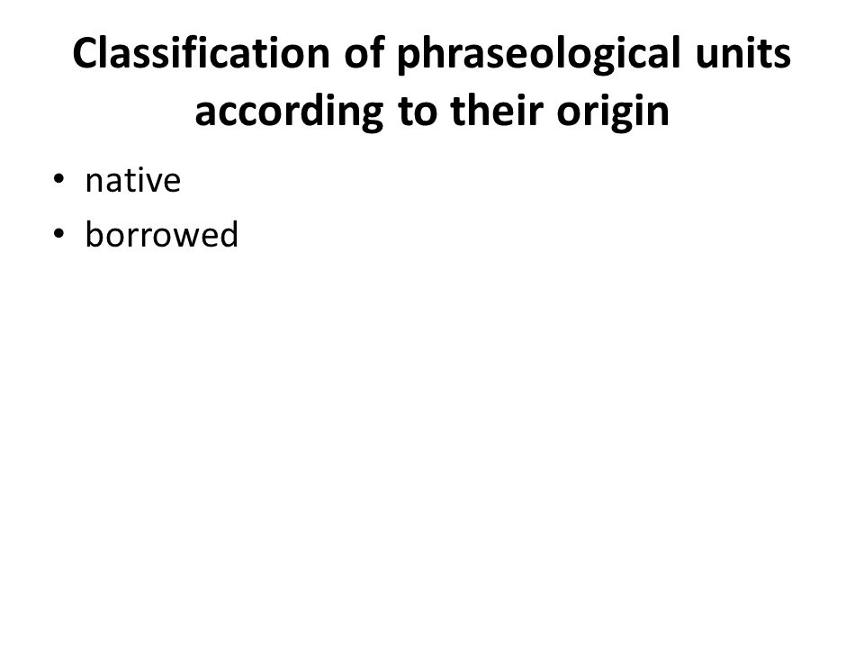 Classification of phraseological units according to their origin