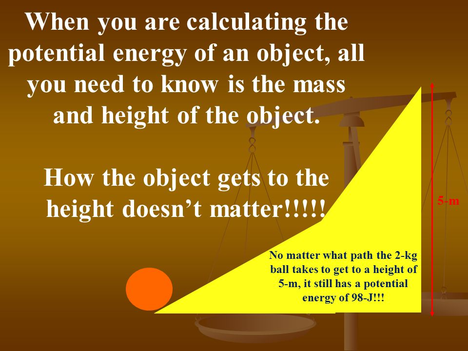 How the object gets to the height doesn't matter!!!!!