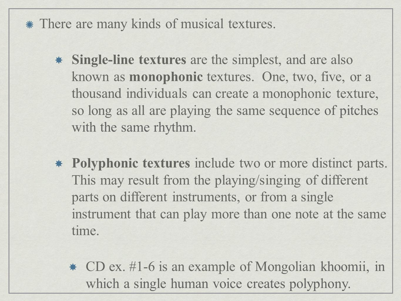 There are many kinds of musical textures.