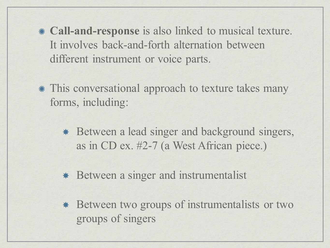 Call-and-response is also linked to musical texture