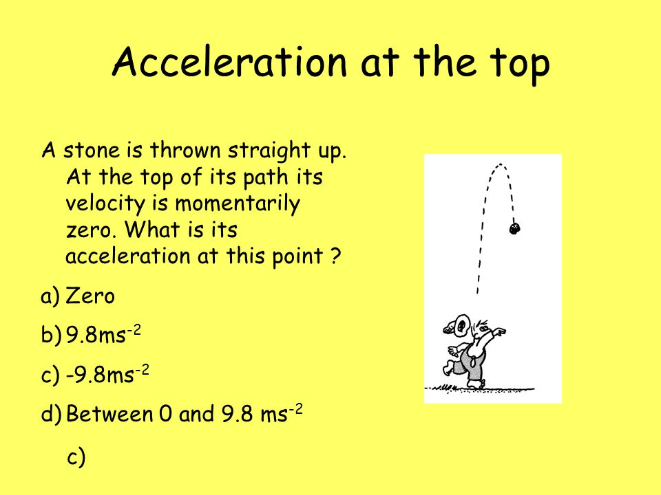 Acceleration at the top