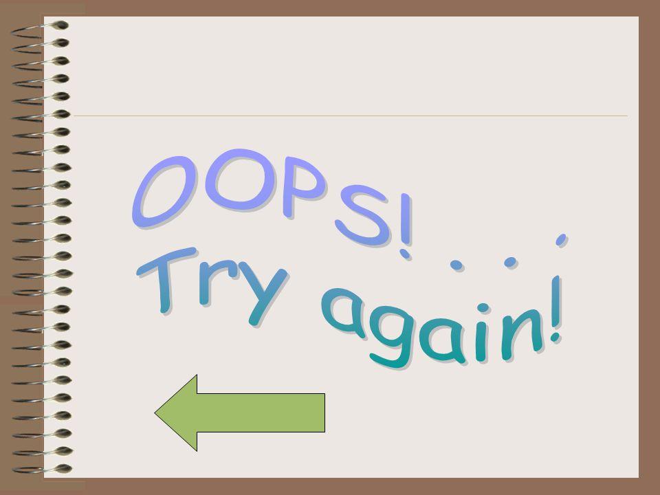 OOPS! . . . Try again!