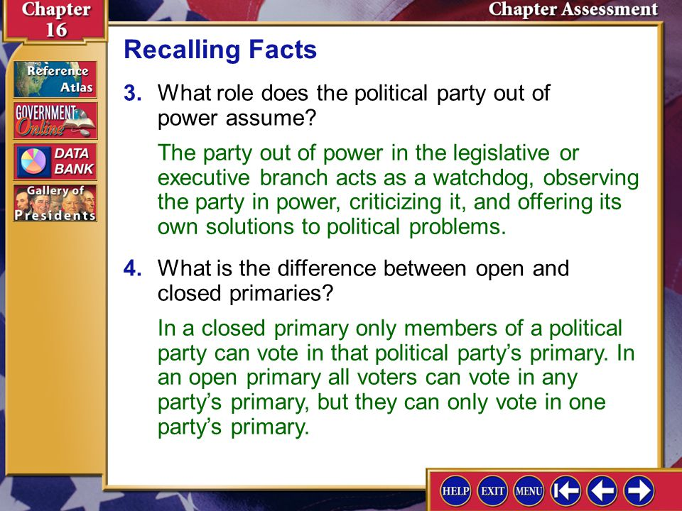 Recalling Facts 3. What role does the political party out of power assume