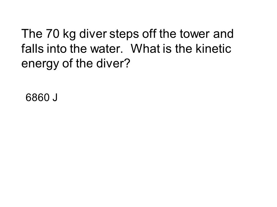 The 70 kg diver steps off the tower and falls into the water