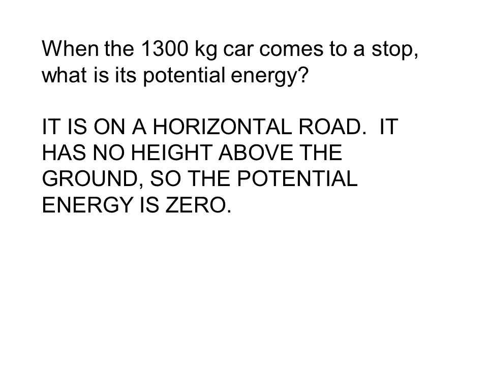 When the 1300 kg car comes to a stop, what is its potential energy