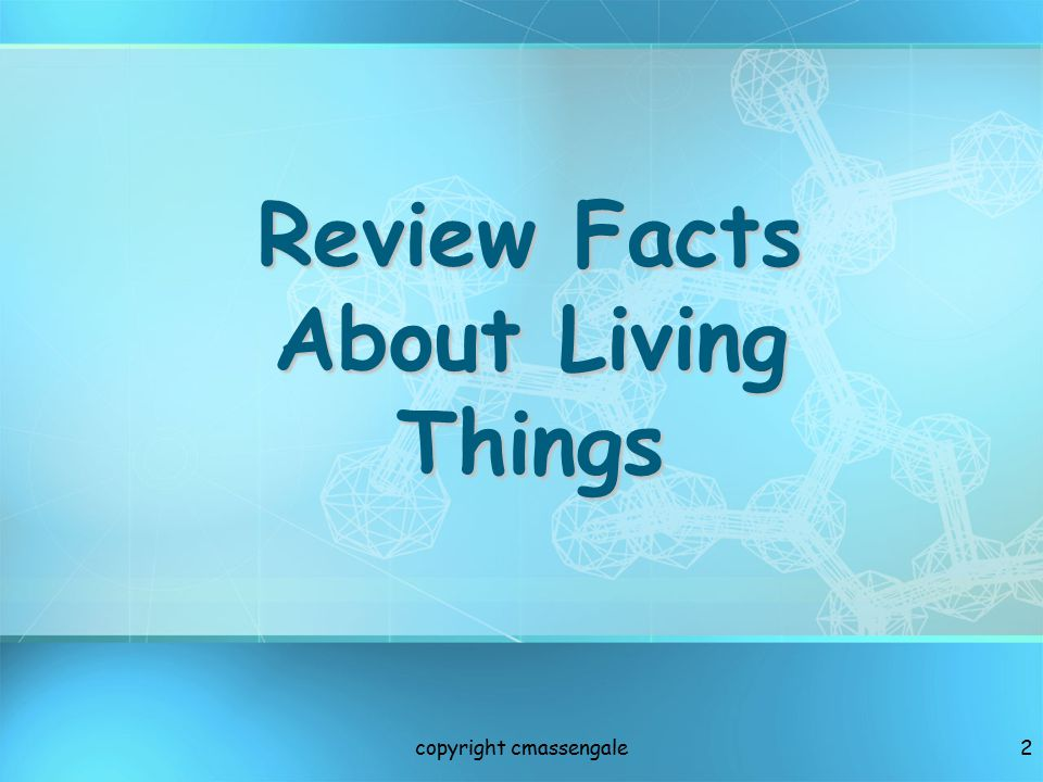 Review Facts About Living Things