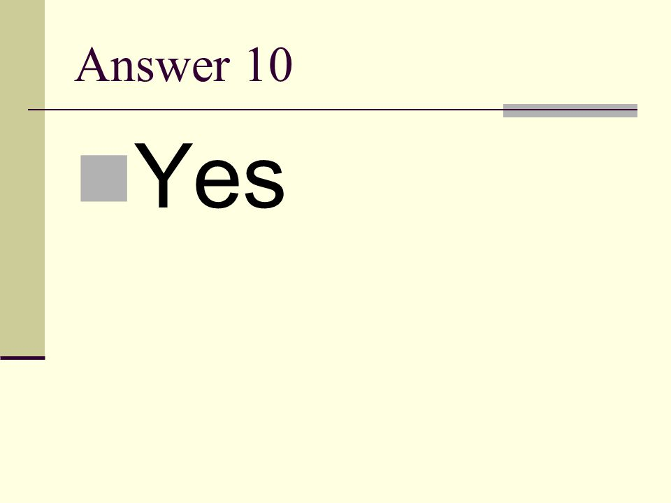Answer 10 Yes