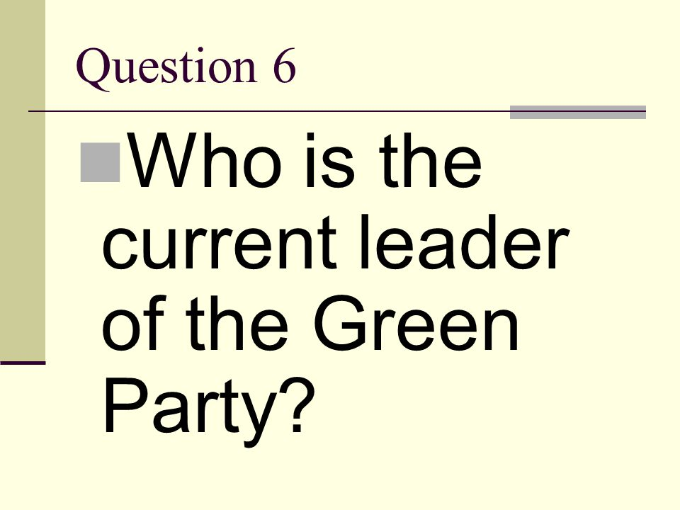 Who is the current leader of the Green Party