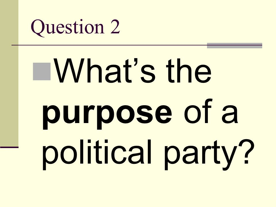 What's the purpose of a political party
