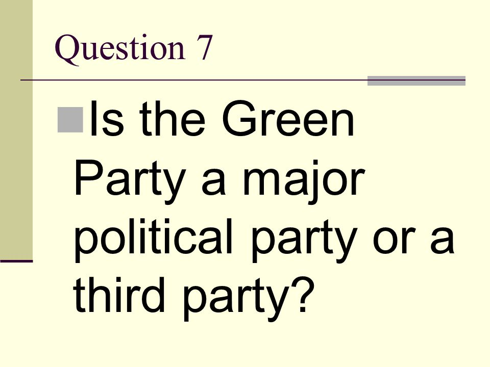 Is the Green Party a major political party or a third party