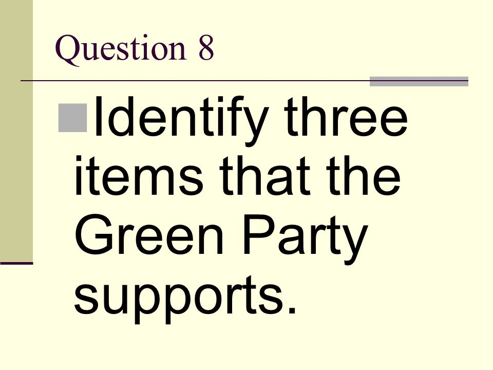 Identify three items that the Green Party supports.