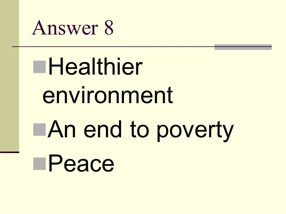 Healthier environment An end to poverty Peace
