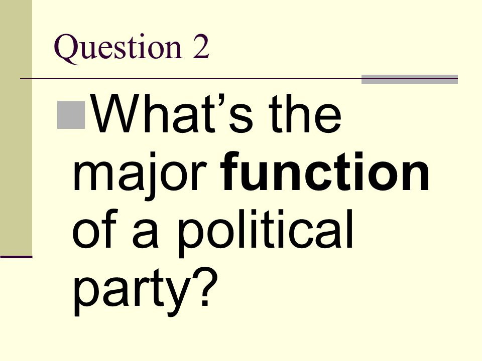 What's the major function of a political party