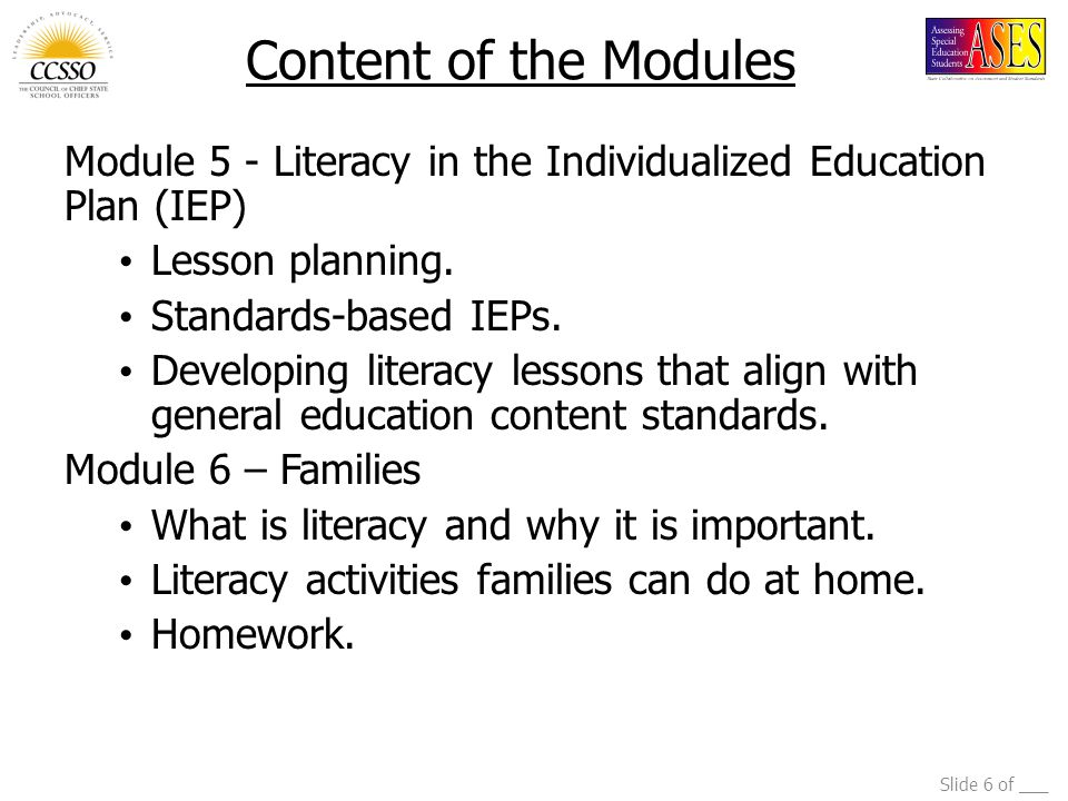 Content of the Modules Module 5 - Literacy in the Individualized Education Plan (IEP) Lesson planning.