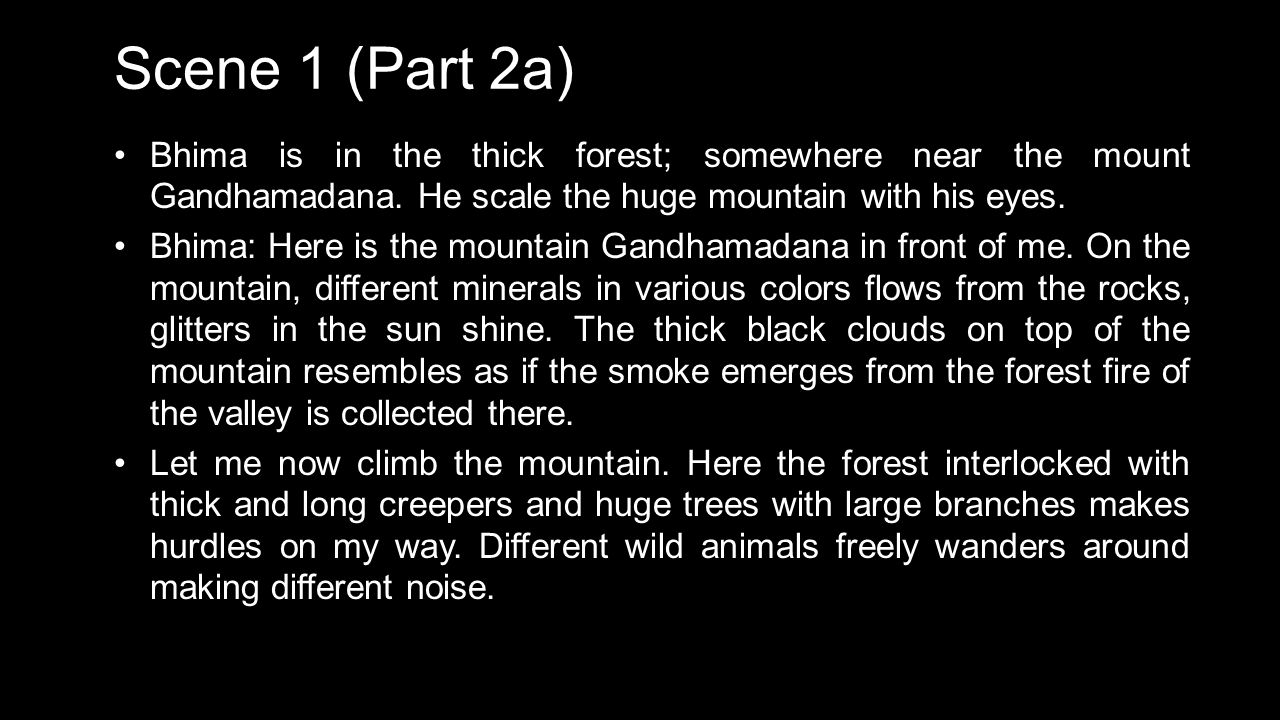 Scene 1 (Part 2a) Bhima is in the thick forest; somewhere near the mount Gandhamadana. He scale the huge mountain with his eyes.