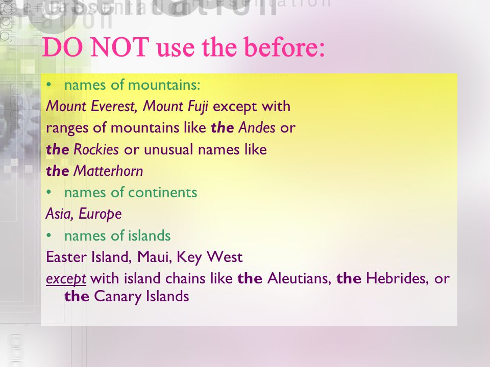 DO NOT use the before: names of mountains: