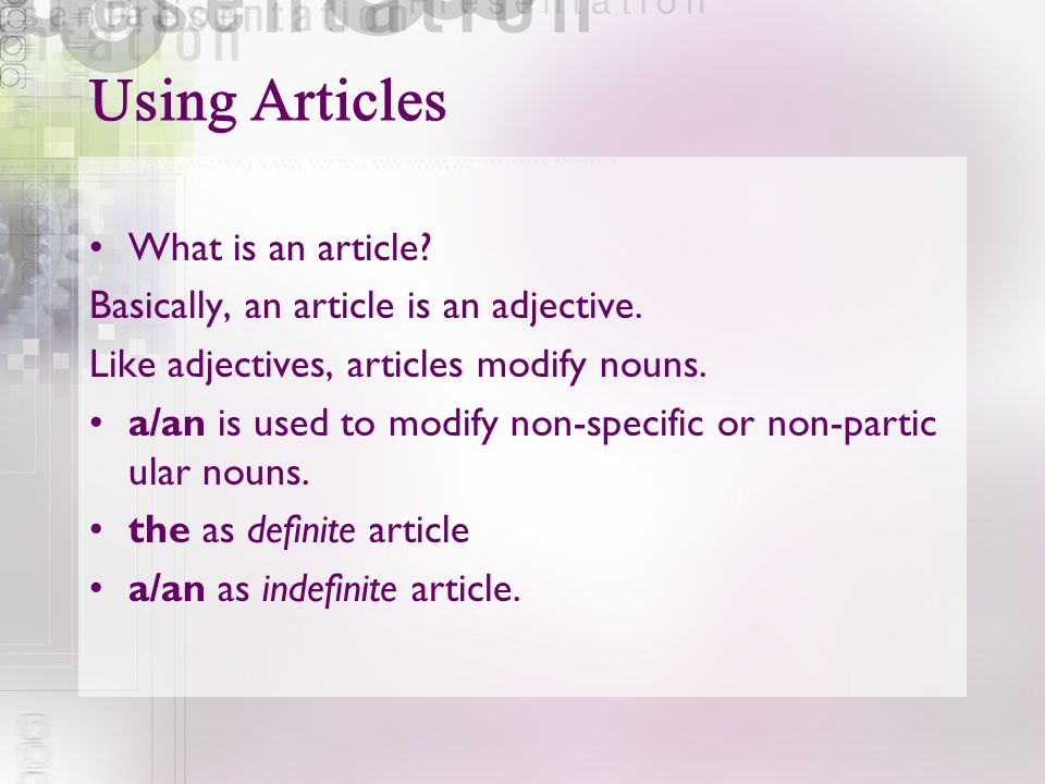 Using Articles What is an article