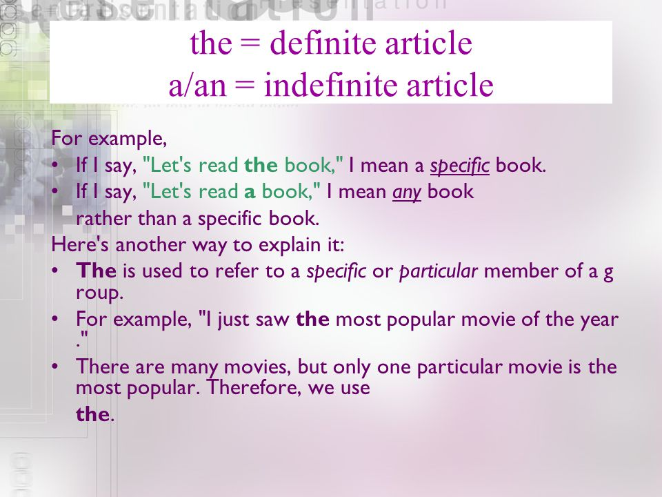 the = definite article a/an = indefinite article