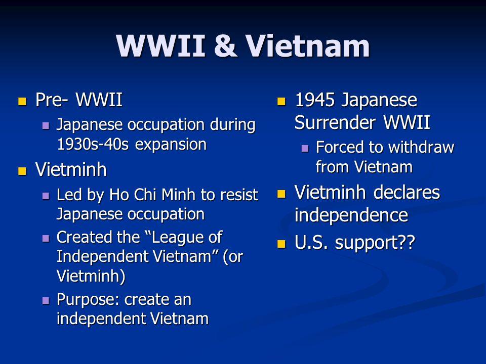 WWII & Vietnam Pre- WWII Vietminh 1945 Japanese Surrender WWII