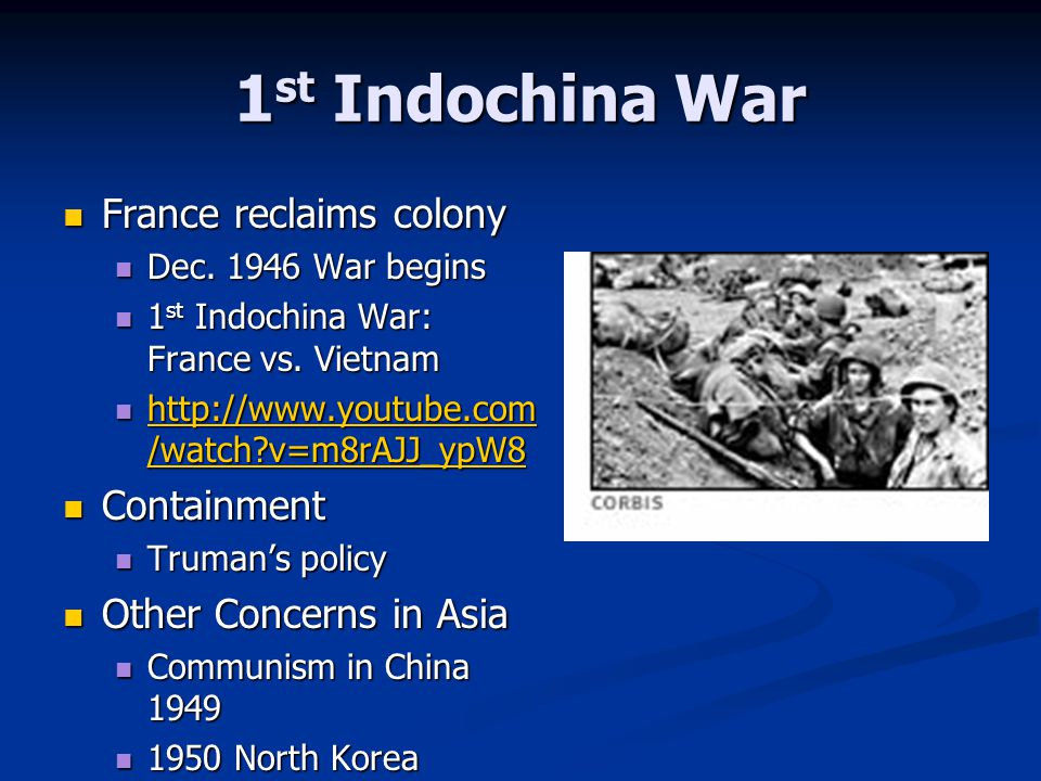 1st Indochina War France reclaims colony Containment