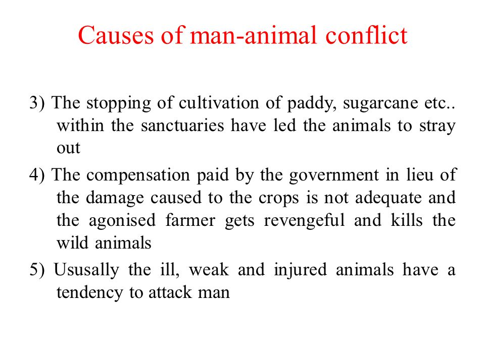 Causes of man-animal conflict