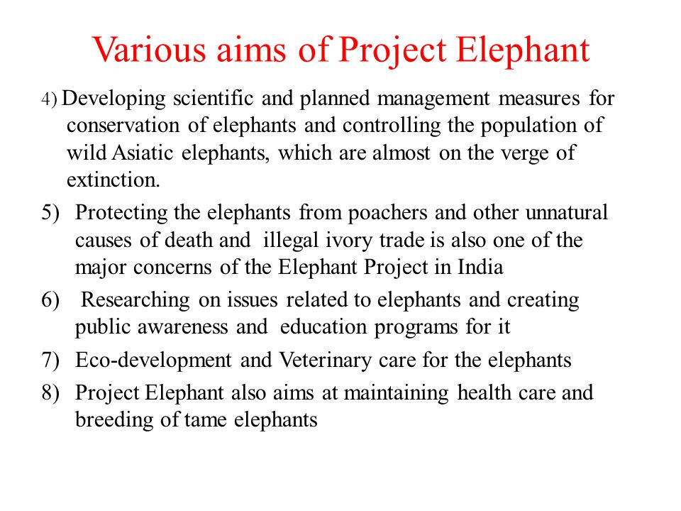 Various aims of Project Elephant