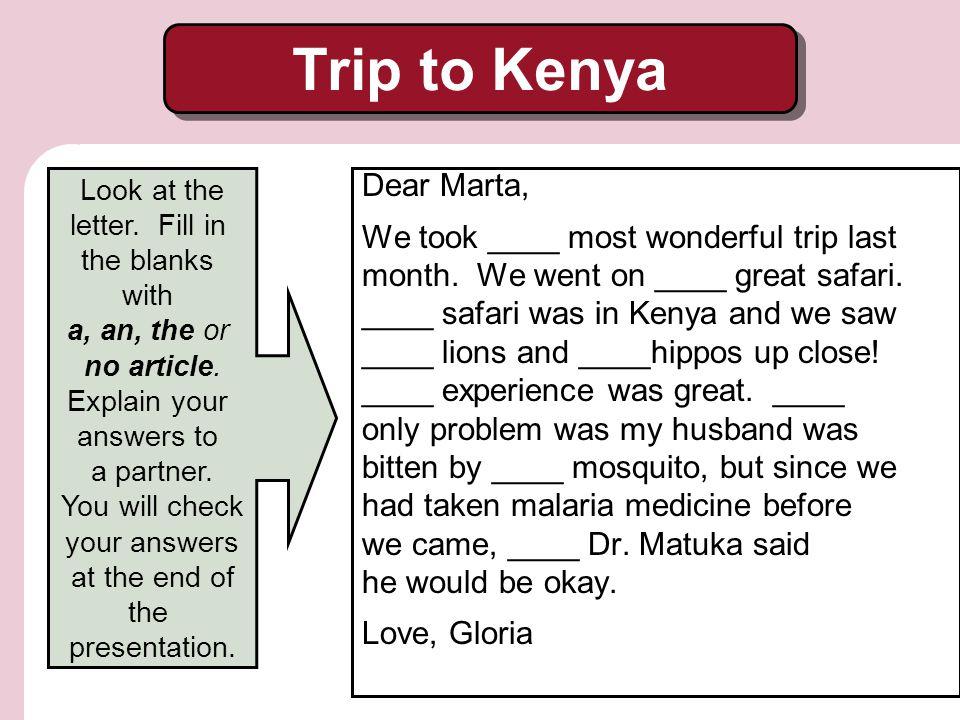 Trip to Kenya Dear Marta, We took ____ most wonderful trip last