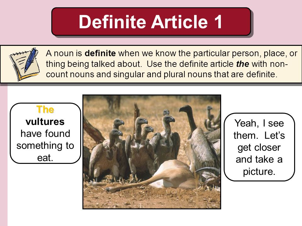 Definite Article 1 The vultures have found something to eat.