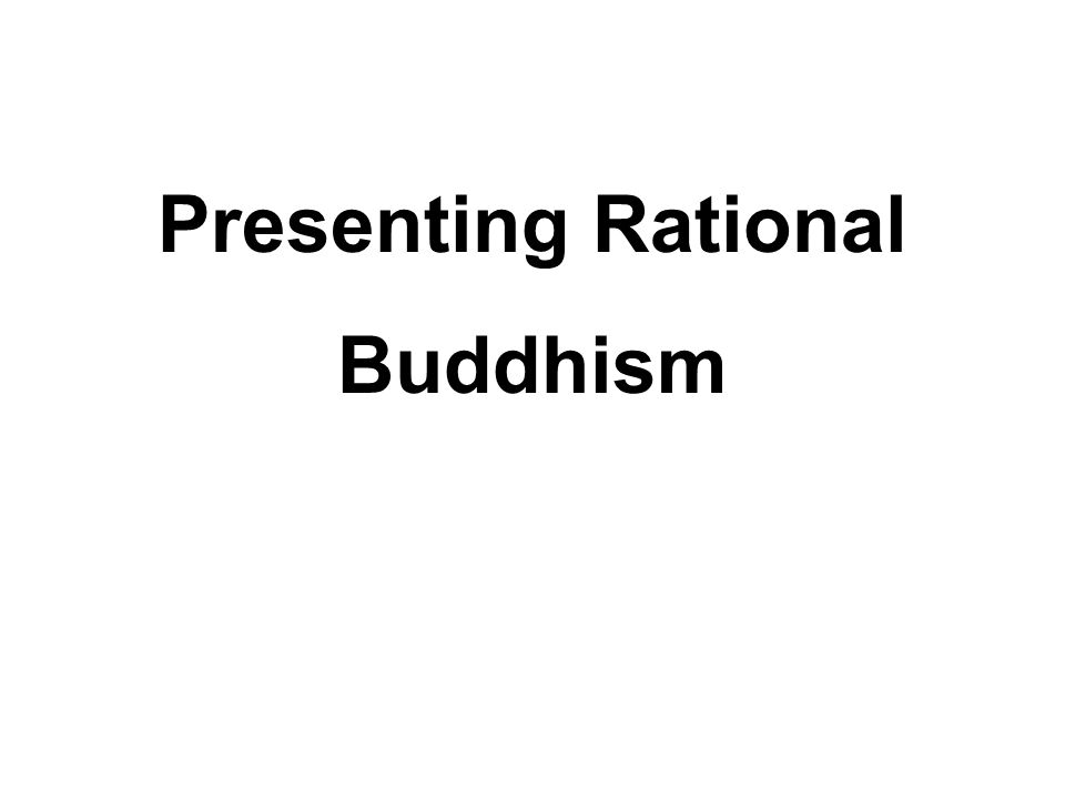 Presenting Rational Buddhism